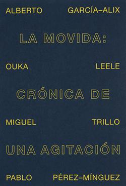 LA MOVIDA: CRÓNICA DE UNA AGITACIÓN